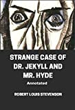 Strange Case of Dr. Jekyll and Mr. Hyde Annotated...