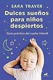 Dulces sueños para niños despiertos: Guía...