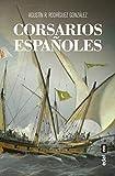 Corsarios Españoles (Clío. Crónicas de la...