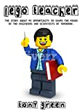 Lego Teacher: The story about my opportunity to...