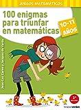 100 enigmas para triunfar en matemáticas (10-11...