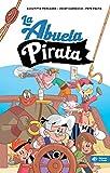 La abuela pirata - Libro para niños de 10 años:...