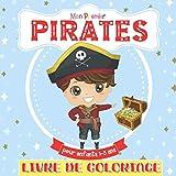 Mon Premier Livre De Coloriage Pirates Pour Enfants 1-3 Ans: Livre de coloriage pour filles et garçons. Un excellent cadeau pour les enfants d'âge ... et les écoliers. Pour Enfants 2-4, 5-6 ans.