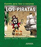Los piratas: Cuento para leer a oscuras (Primeros...