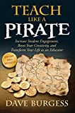 Teach Like a PIRATE: Increase Student Engagement,...