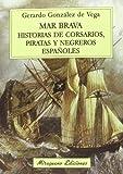 Mar Brava. Historias De Corsarios, Piratas Y Negreros Españoles (Viajes y Costumbres)