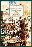 Exploradores y piratas en la América del Sur. Historia de la aventura. by MOR...