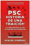 PSC: Historia de una traición: La gran estafa a...