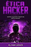 Ética Hacker: Medidas avanzadas y efectivas de...