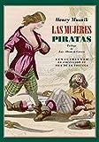Las mujeres piratas: Aventuras y leyendas del mar: 9 (Isla de la Tortuga)