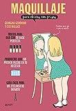 Maquillaje para chicas con prisas