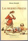 Mujeres Piratas. Prologo De (Isla de la Tortuga)