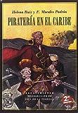 Piratería en el Caribe (Isla de la Tortuga)