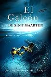 El galeón de Sint Maarten: Barcos de guerra,...