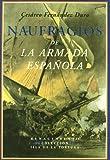 Naufragios De La Armada Espa・Ola: Relación histórica formada con presencia de los documentos o (Isla de la Tortuga)