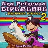 Una Princesa Diferente - Princesa Pirata 2 (Libro...