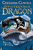How to Train Your Dragon: How To Be A Pirate: Book...