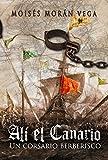 Alí el Canario.: Un corsario berberisco